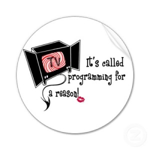 TV - It's called programming for a reason